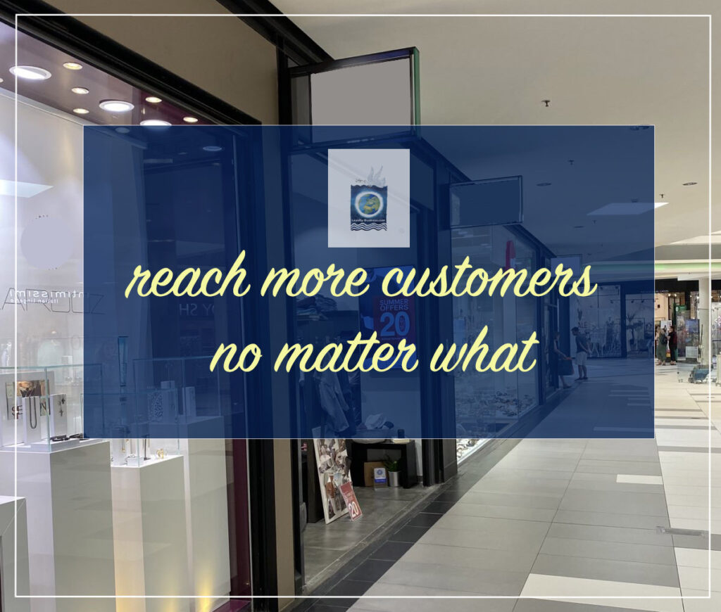 reach new customers no matter what